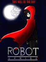 Robot Uprise: RWBY Poster by Mystic2760