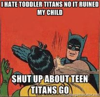 My Message to Rabid Teen Titans Go Haters by Gamerstrike251