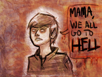 Mama, We all go to hell. by AmberRockets