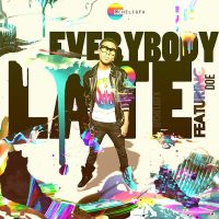 Everybody Late by Che1ique
