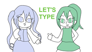 Sonika and MIRIAM - LET'S TYPE by Bokeol