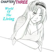 Chapter 3 (The World Of The Living) by Amadalia