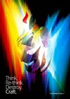 Think.Re-think.Destroy.Craft. by design-forge