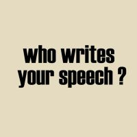 who writes your speech by davespertine