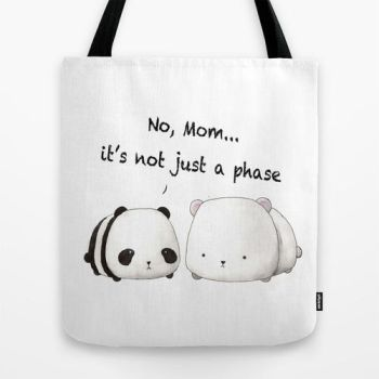 No, Mom, it's not just a phase panda bag(for sale) by frostyshadows