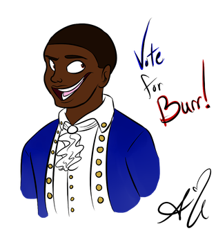 ITS 1800! LADIES, TELL UR HUSBANDS: VOTE FOR BURR! by Universal-Tiger