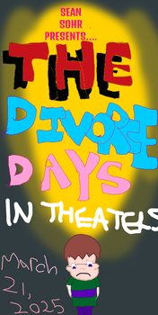 The Divorce Days - Concept Poster #1 by SuperEquality07