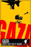 Gaza,Oops They Did Again by Free-Palestine