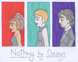 Nothing by Design by KBeast1994