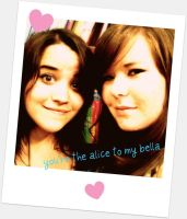 The Alice to my Bella by luv-fiiona