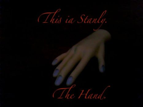 This is Stanly. The Hand. by 30MusicFreak