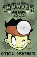 Cadaver Club Poster One by HeadsUpStudios