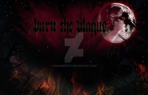 Burn the plague, other version by pudasbeast
