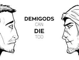 DEMIGODS can DIE too by o2xygeno