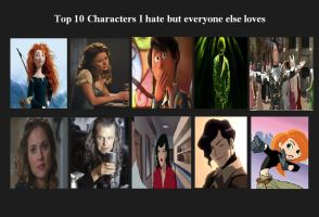 Top 10 Characters I Hate But Everyone Loves by BaratheThornNinja
