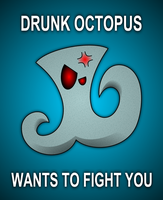 Drunk Octopus Wants To Fight You by UrLogicFails