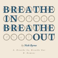 Nick Byrne - 'Breathe In, Breathe Out' Single by nickbyrnedesign