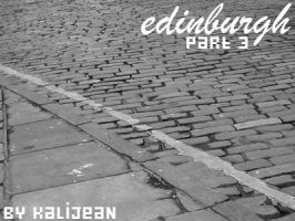 Edinburgh: Part Three by kalijean