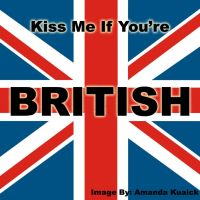 Kiss Me If You're British by LadyNyaruInfinity
