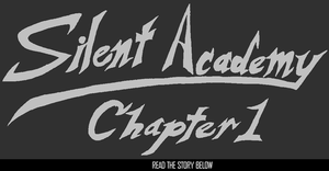 Silent Academy- CH 1 by Demonspite