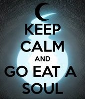 KEEP CALM AND GO EAT A SOUL by ponytrolla