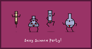 sexy science party by sooperdave