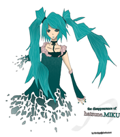 Disappearance of Hatsune Miku by iFruityy
