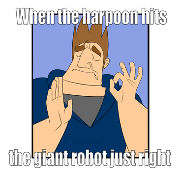 When the harpoon hits the giant robot just right - by Manyaras-Art
