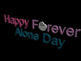 Forever Alone Day by tom55200