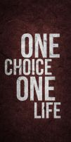 One Choice One Life by SpiderIV