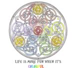Colorful Life Mandala quote by Spiralpathdesigns