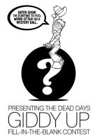 DEAD DAYS 'GIDDY UP' CONTEST by deaddays