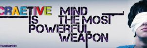 creative mind is the most powerful weapon by santagraphic
