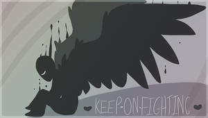 Keep on fighting for what you believe in and love by Choco-Floof