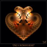 Only A Woman's Heart by Brigitte-Fredensborg