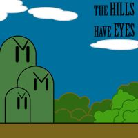 THE HILLS HAVE EYES by LordofOrangesGuraham