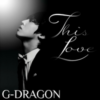 G-DRAGON: This Love by Awesmatasticaly-Cool
