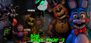 Digi Plays FANF 2 by DigiRadiance