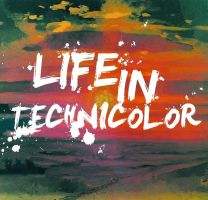 Coldplay - Life In Technicolor by VivaLaRigby