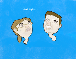 Geeknights with Rym and Scott by I-like-Dirt
