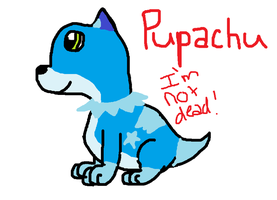 I'm not dead! by Pupachu