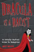 Dracula is a Racist by MattMelvin