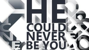 He Could Never Be You by WaWor