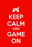Keep calm and game on by elfofcourage