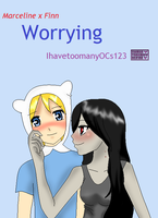 Worrying (Finn x Marceline) Cover by IhavetoomanyOCs123