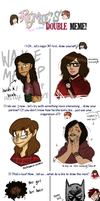 DOUBLE MEME (with Awkward-Nerdd) by anakluxmos