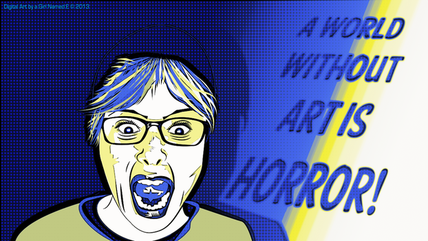 BlueSelf-Portrait - A World Without Art is Horror! by RetroYeti