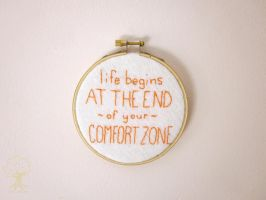 """""""Life begins at the end of your comfort zone& by quirkandbramble"""
