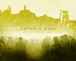 The Trioxin Rave by Joey-Zero