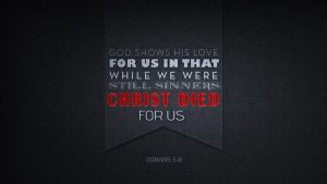 Romans 5:8 by jcwhatcounts20